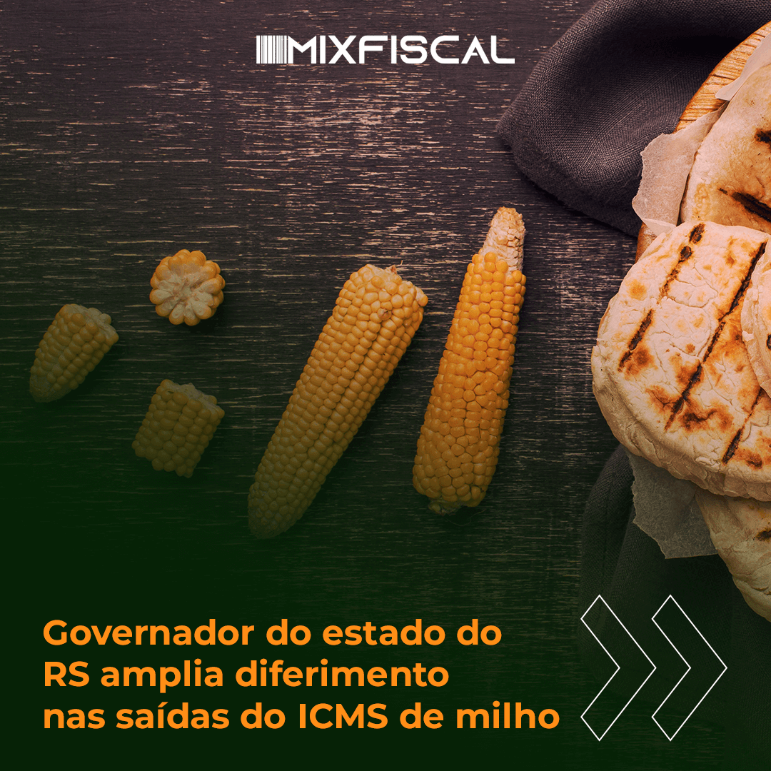 Governador do estado do RS amplia diferimento nas saídas do ICMS de milho
